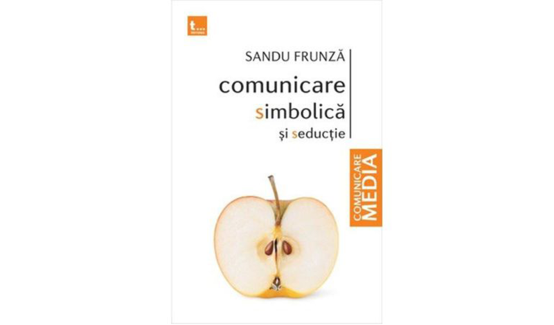 Sandu Frunză, Comunicare simbolică și seducție. Studii despre seducția comunicării, comportamentul ritualic și religie (București: Tritonic, 2014).