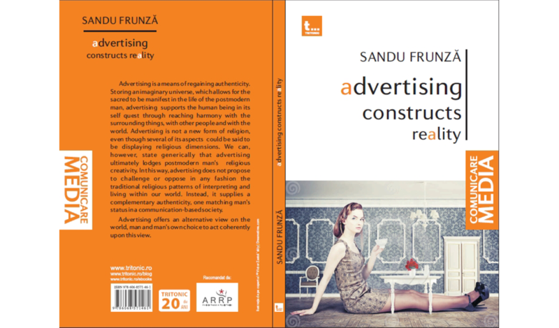 Sandu Frunză, Advertising constructs reality. Religion and advertising in the consumer society, (București: Tritonic, 2014).