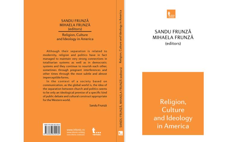 Sandu Frunză, Mihaela Frunză (Coord.), Religion, Culture and Ideology in America, Ed. Tritonic, București, 2012.